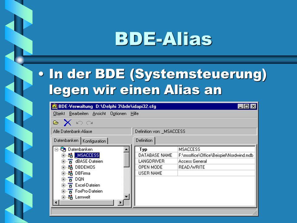 BDE-Alias In der BDE (Systemsteuerung) legen wir einen Alias anIn der BDE (Systemsteuerung) legen wir einen Alias an