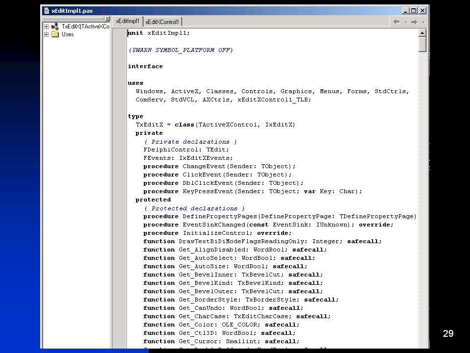 28 Name der Basisclasse Name der zu erzeugenden Classe Unitsname Gibt an, auf welche Art und Weise wird die Komponente als Server zu ihr geschickte Nachrichten bearbeiten.