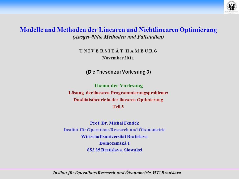 Prof. Dr. Michal Fendek Folie Nr.:2 Dualitätstheorie in der linearen Optimierung