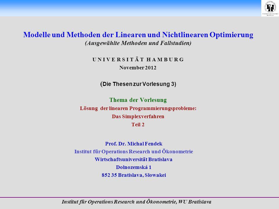 Modelle und Methoden der Linearen und Nichtlinearen Optimierung (Ausgewählte Methoden und Fallstudien) U N I V E R S I T Ä T H A M B U R G November 20