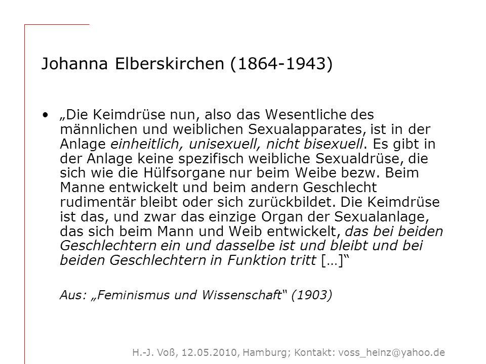 """H.-J. Voß, 12.05.2010, Hamburg; Kontakt: voss_heinz@yahoo.de Johanna Elberskirchen (1864-1943) """"Die Keimdrüse nun, also das Wesentliche des männlichen"""