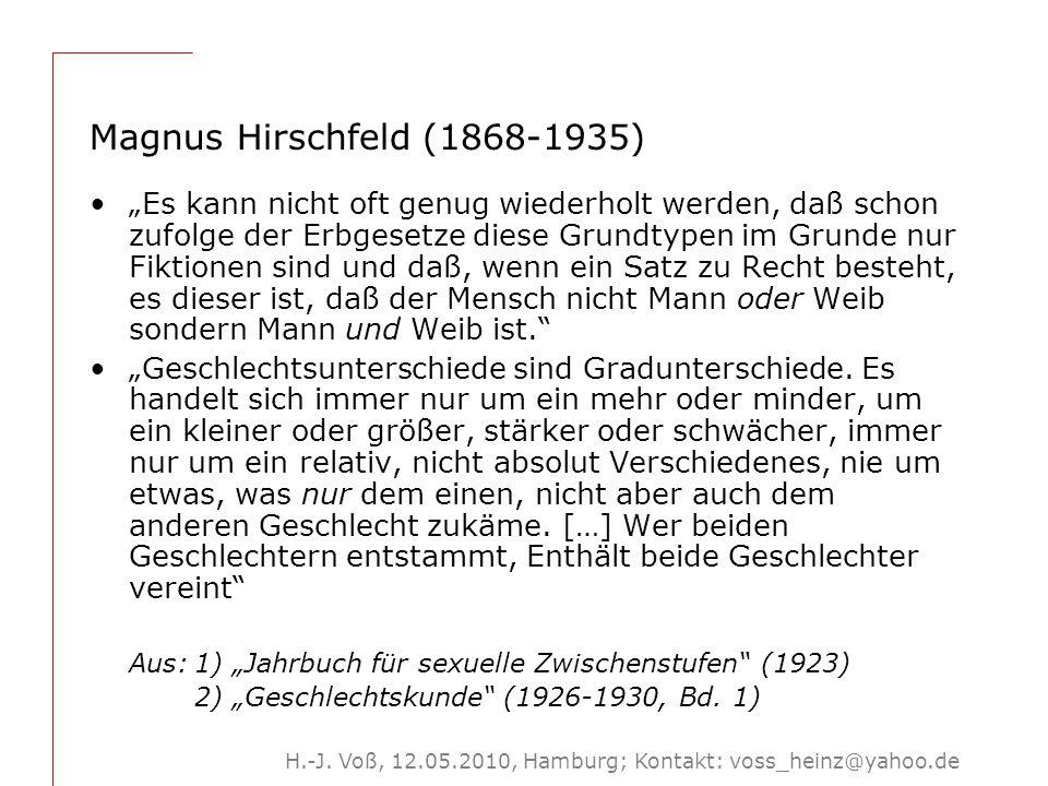 """H.-J. Voß, 12.05.2010, Hamburg; Kontakt: voss_heinz@yahoo.de Magnus Hirschfeld (1868-1935) """"Es kann nicht oft genug wiederholt werden, daß schon zufol"""
