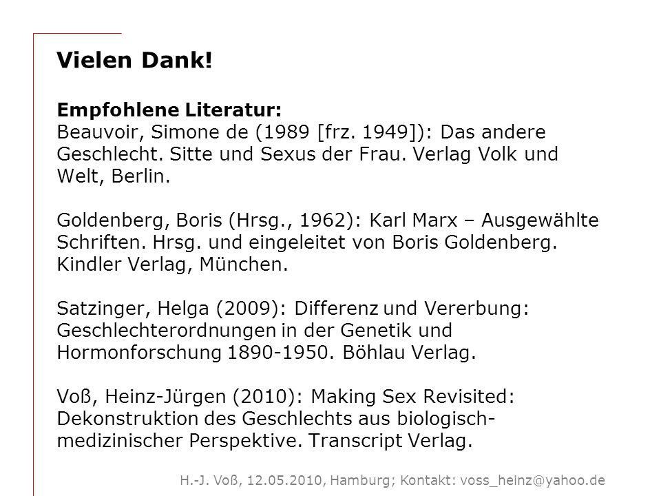 H.-J. Voß, 12.05.2010, Hamburg; Kontakt: voss_heinz@yahoo.de Vielen Dank! Empfohlene Literatur: Beauvoir, Simone de (1989 [frz. 1949]): Das andere Ges