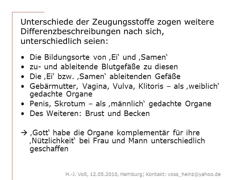 H.-J. Voß, 12.05.2010, Hamburg; Kontakt: voss_heinz@yahoo.de Unterschiede der Zeugungsstoffe zogen weitere Differenzbeschreibungen nach sich, untersch