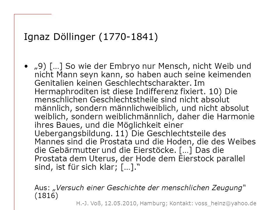 """H.-J. Voß, 12.05.2010, Hamburg; Kontakt: voss_heinz@yahoo.de Ignaz Döllinger (1770-1841) """"9) […] So wie der Embryo nur Mensch, nicht Weib und nicht Ma"""
