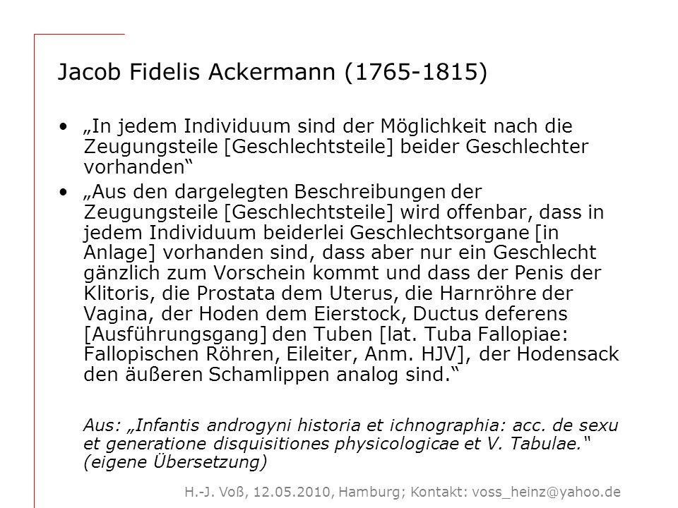 """H.-J. Voß, 12.05.2010, Hamburg; Kontakt: voss_heinz@yahoo.de Jacob Fidelis Ackermann (1765-1815) """"In jedem Individuum sind der Möglichkeit nach die Ze"""