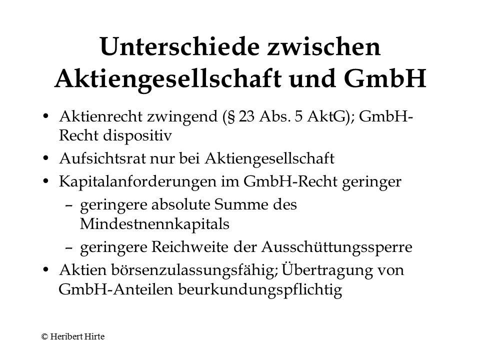© Heribert Hirte Kapitalgesellschaften - EG-Richtlinien zum Kapitalmarktrecht (II) - Heute zum Teil auch zum Kapitalmarktrecht gezählt: Siebte (Konzernbilanz)Richtlinie (1983): AG/KGaA/GmbH (mit Wirkung ab Geschäftsjahr 2005 für börsennotierte Gesellschaften überlagert durch Verordnung betreffend die Anwendung internationaler Rechnungslegungsstandards [2002]) Dreizehnte (Übernahme-)Richtlinie (2004): AG/KGaA