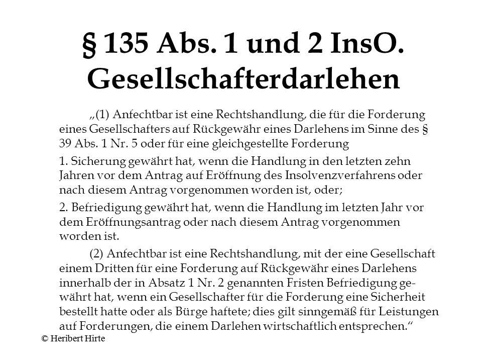 (Kapitalersetzende) Gesellschafterdarlehen Verlagerung in das Insolvenzrecht (§§ 39, 44a InsO n.F.) –Subordination aller Gesellschafterdarlehen unabhängig vom Zeitpunkt ihrer Gewährung (§ 39 Abs.