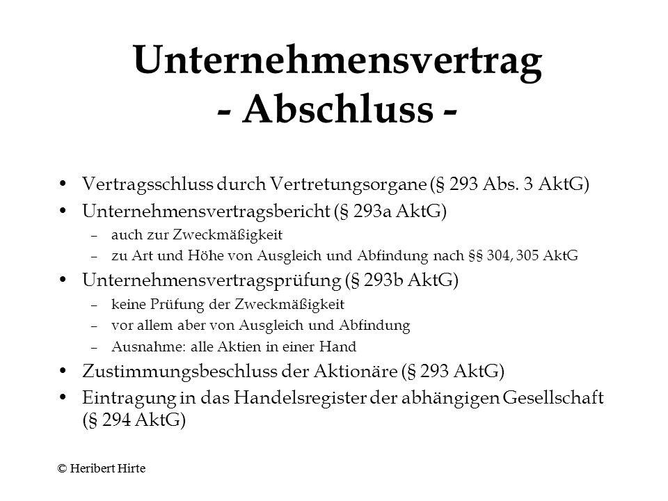Unternehmensvertrag - Abschluss: praktisch wichtigster Fall - Unternehmen A B < 25 % Beteiligung > 75 % © Heribert Hirte
