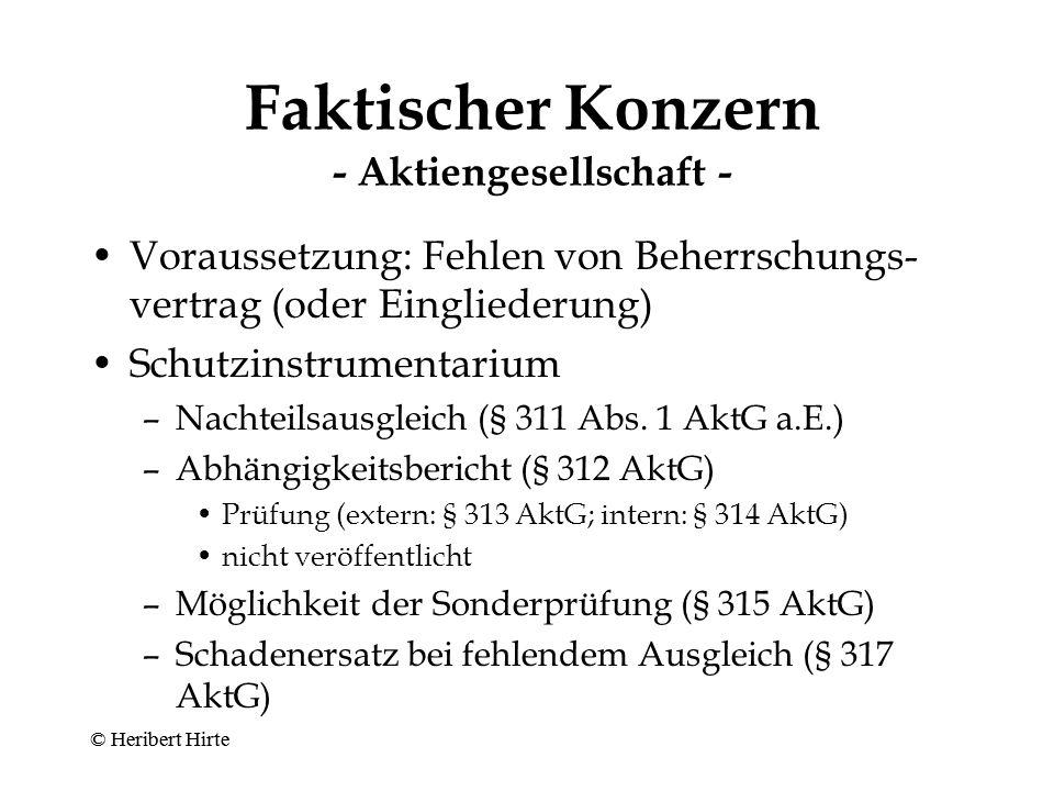 GmbH-Vertragskonzern - Gläubigerschutz - analoge Anwendung der §§ 302, 303 AktG –Verlustübernahmepflicht (§ 302 AktG) (= Innenanspruch) –bei Beendigung des Vertrages Anspruch auf Sicherheitsleistung (§ 303 AktG) kein besonderer Zwang zur Rücklagen- bildung, da auch in der unverbundenen GmbH unbekannt © Heribert Hirte