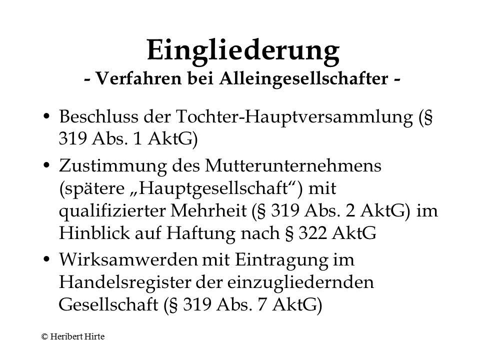 Eingliederung - Vorteile - Fortbestand rechtlicher Selbständigkeit bei Ausscheiden außenstehender Aktionäre © Heribert Hirte