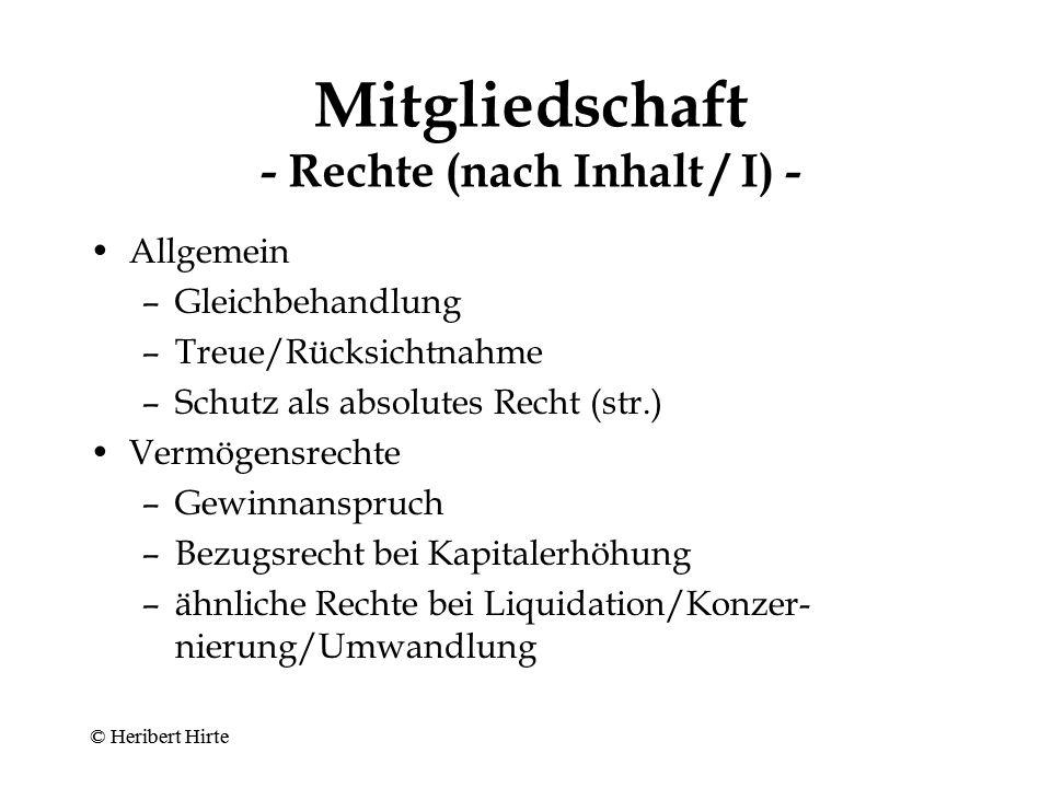 Mitgliedschaft - Rechte (nach Person des Berechtigten) - Individualrechte kollektive Rechte Sonderrechte für einzelne Gesellschafter © Heribert Hirte