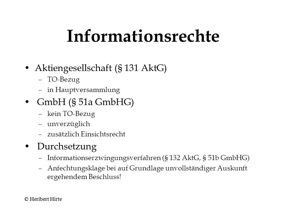 Mitgliedschaft - Rechte (nach Inhalt / II) - Mitwirkungsrechte –Teilnahmerecht in Haupt ‑ /Gesellschafterversammlung –Rede ‑ /Stimmrecht –Anfechtungsrecht –Gesellschafterklage Informationsrechte © Heribert Hirte
