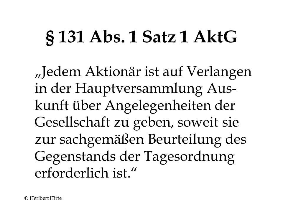 Informationsrechte Aktiengesellschaft (§ 131 AktG) –TO-Bezug –in Hauptversammlung GmbH (§ 51a GmbHG) –kein TO-Bezug –unverzüglich –zusätzlich Einsichtsrecht Durchsetzung –Informationserzwingungsverfahren (§ 132 AktG, § 51b GmbHG) –Anfechtungsklage bei auf Grundlage unvollständiger Auskunft ergehendem Beschluss.