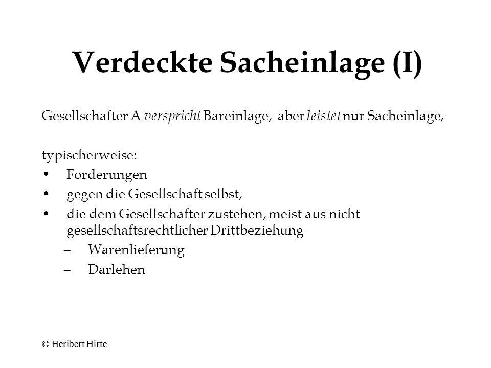 Sacheinlage (einer Forderung) Gesellschafter AGesellschaft vorhernachher Dritter (Schuldner) Abtretung der Forderung (§ 398 BGB) © Heribert Hirte