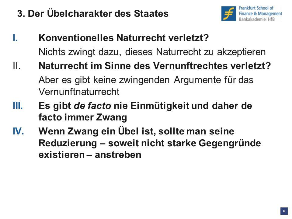 6 3. Der Übelcharakter des Staates I.Konventionelles Naturrecht verletzt.