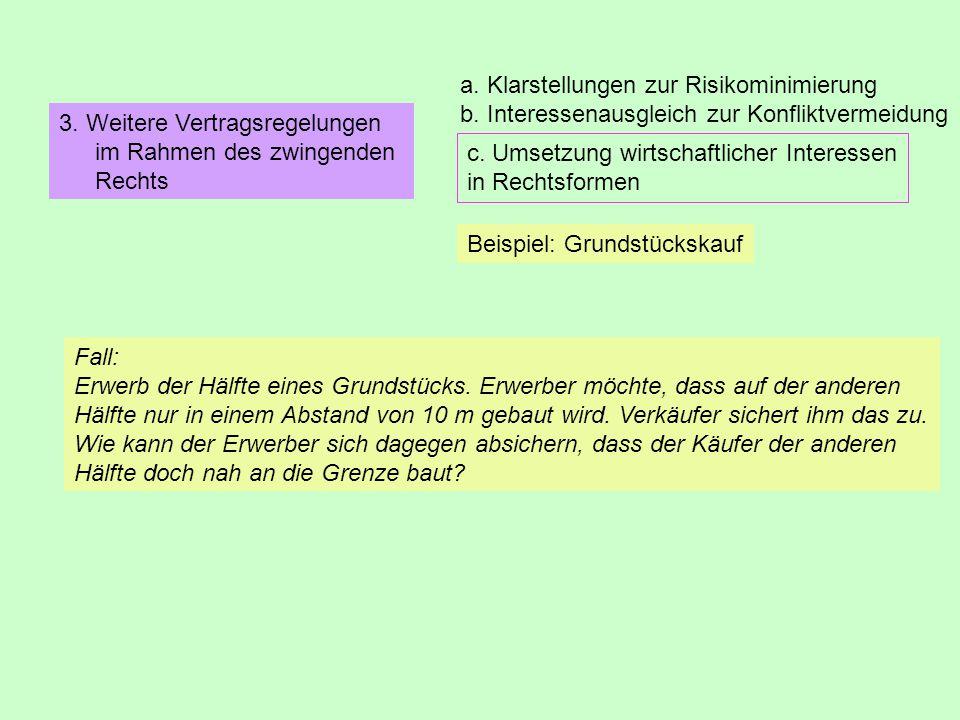 3.Weitere Vertragsregelungen im Rahmen des zwingenden Rechts c.