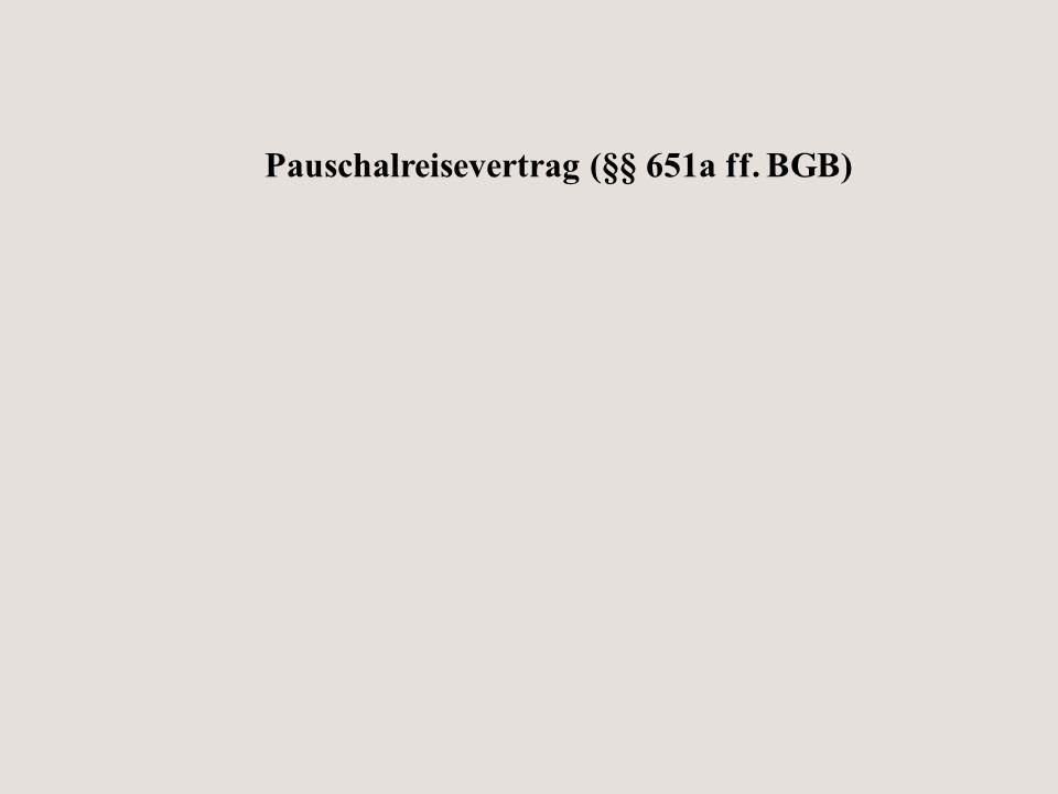 Pauschalreisevertrag (§§ 651a ff. BGB)