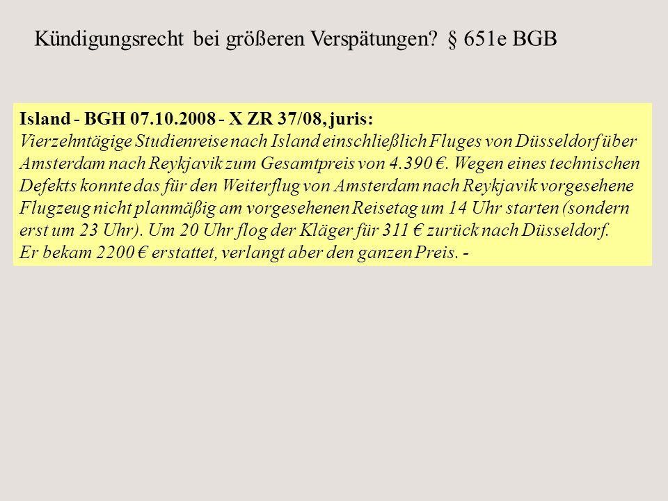 Island - BGH 07.10.2008 - X ZR 37/08, juris: Vierzehntägige Studienreise nach Island einschließlich Fluges von Düsseldorf über Amsterdam nach Reykjavi