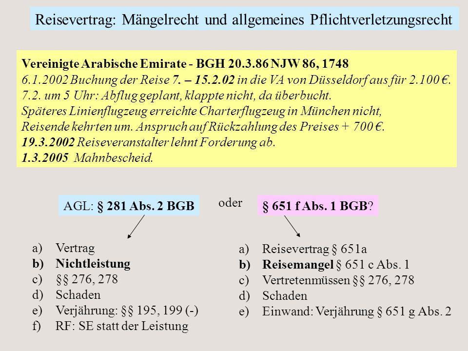 Vereinigte Arabische Emirate - BGH 20.3.86 NJW 86, 1748 6.1.2002 Buchung der Reise 7. – 15.2.02 in die VA von Düsseldorf aus für 2.100 €. 7.2. um 5 Uh