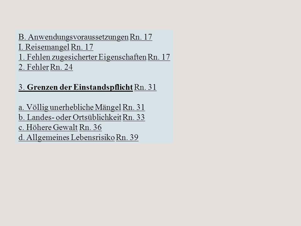 B. AnwendungsvoraussetzungenB. Anwendungsvoraussetzungen Rn. 17Rn. 17 I. ReisemangelI. Reisemangel Rn. 17Rn. 17 1. Fehlen zugesicherter Eigenschaften1