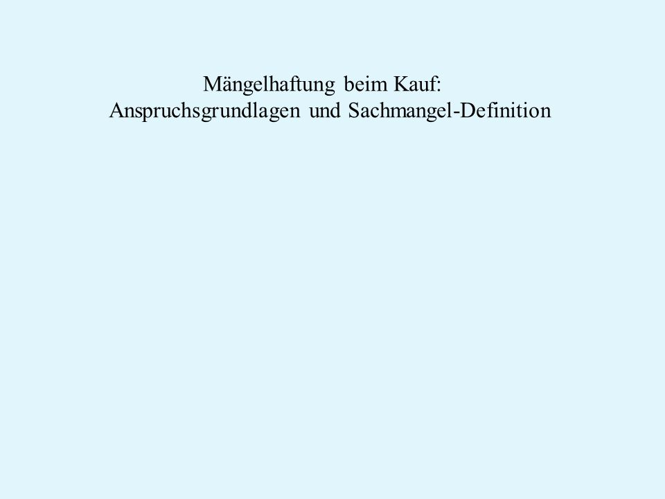 Mängelhaftung beim Kauf: Anspruchsgrundlagen und Sachmangel-Definition