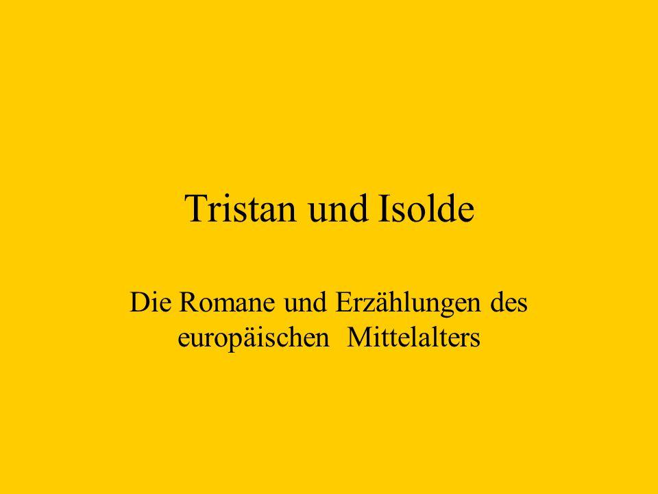 Tristan und Isolde Die Romane und Erzählungen des europäischen Mittelalters