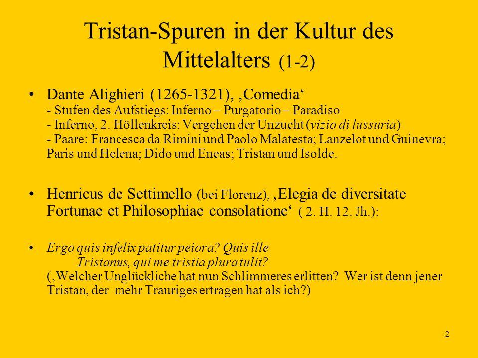 2 Tristan-Spuren in der Kultur des Mittelalters (1-2) Dante Alighieri (1265-1321), 'Comedia' - Stufen des Aufstiegs: Inferno – Purgatorio – Paradiso -