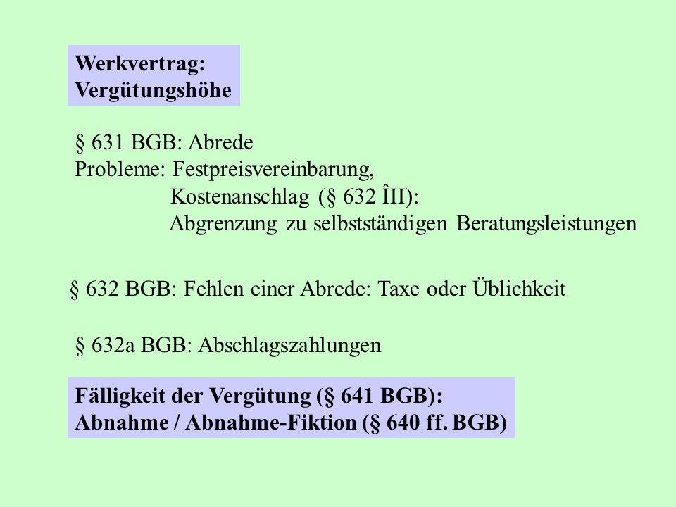 Werkvertrag: Vergütungshöhe § 631 BGB: Abrede Probleme: Festpreisvereinbarung, Kostenanschlag (§ 632 ÎII): Abgrenzung zu selbstständigen Beratungsleis