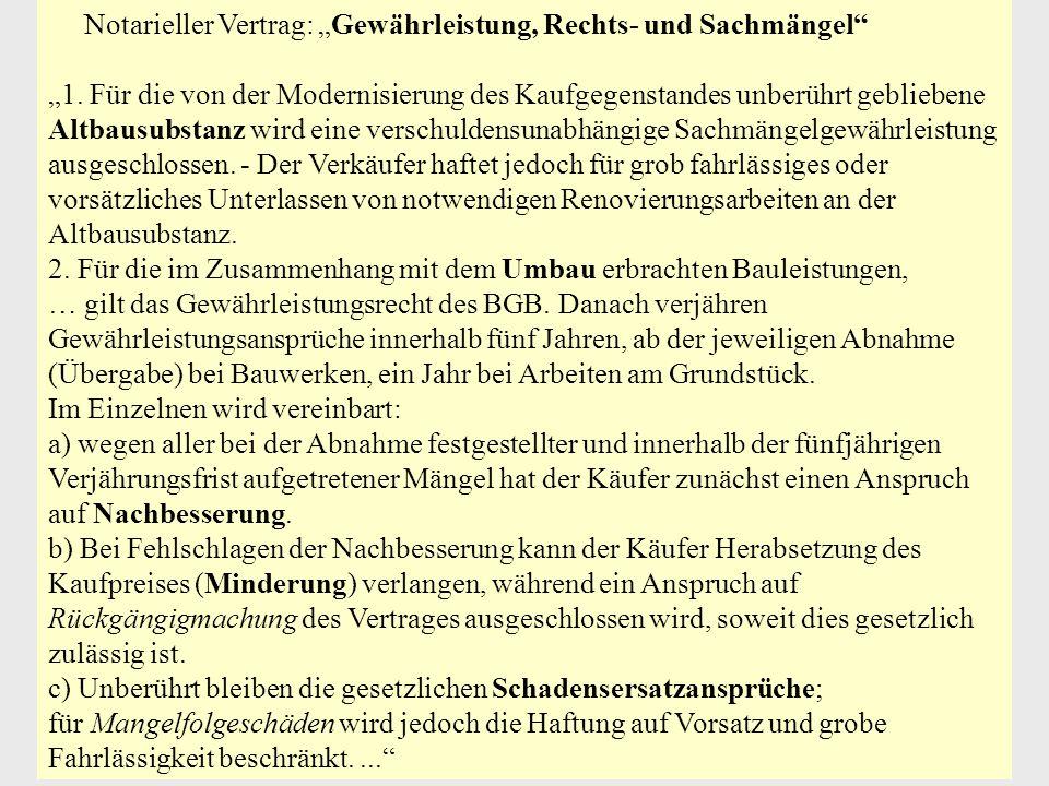 """Notarieller Vertrag: """"Gewährleistung, Rechts- und Sachmängel"""" """"1. Für die von der Modernisierung des Kaufgegenstandes unberührt gebliebene Altbausubst"""