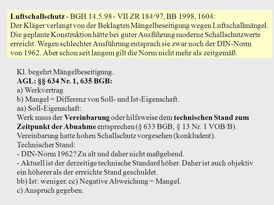 Luftschallschutz - BGH 14.5.98 - VII ZR 184/97, BB 1998, 1604: Der Kläger verlangt von der Beklagten Mängelbeseitigung wegen Luftschallmängel. Die gep