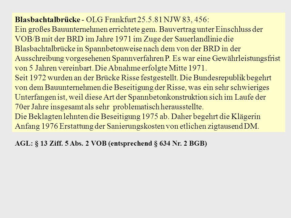 Blasbachtalbrücke - OLG Frankfurt 25.5.81 NJW 83, 456: Ein großes Bauunternehmen errichtete gem. Bauvertrag unter Einschluss der VOB/B mit der BRD im