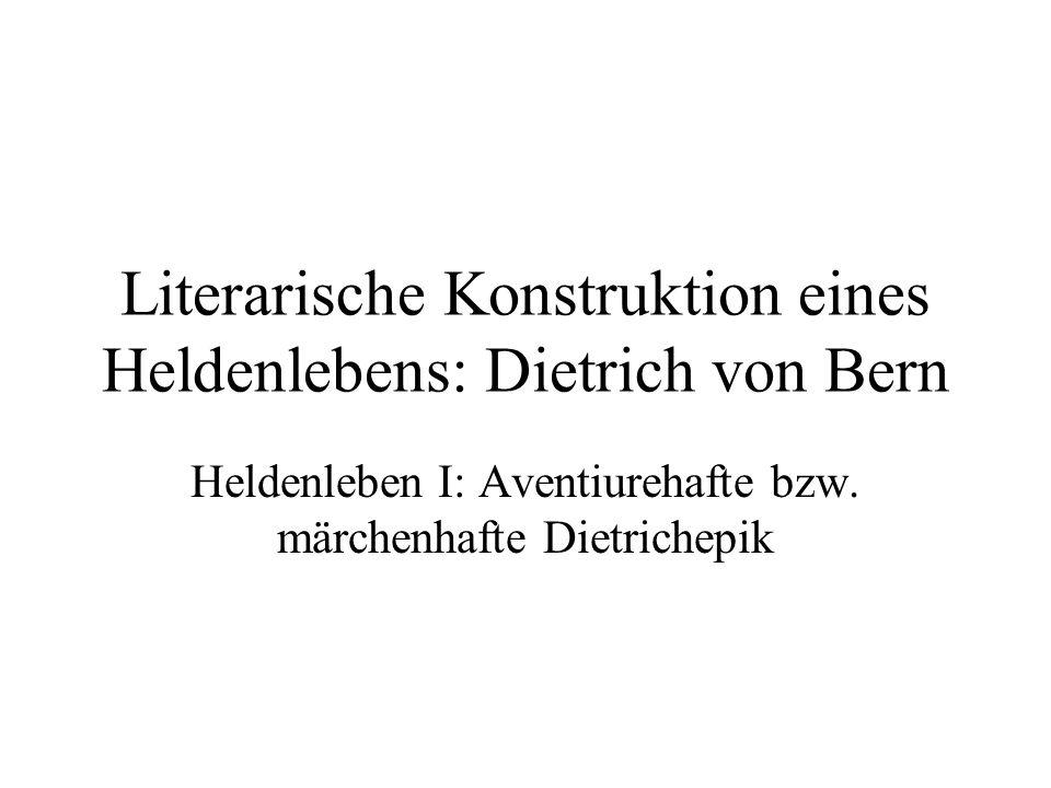 """Heldenleben I: Jugend ( aventiurehafte Dietrichepik) Verbreitetes Erzählmuster: """"Jugend des bereits bekannten Helden (frz.: enfance) aus der französischen Romanliteratur des 12./13."""