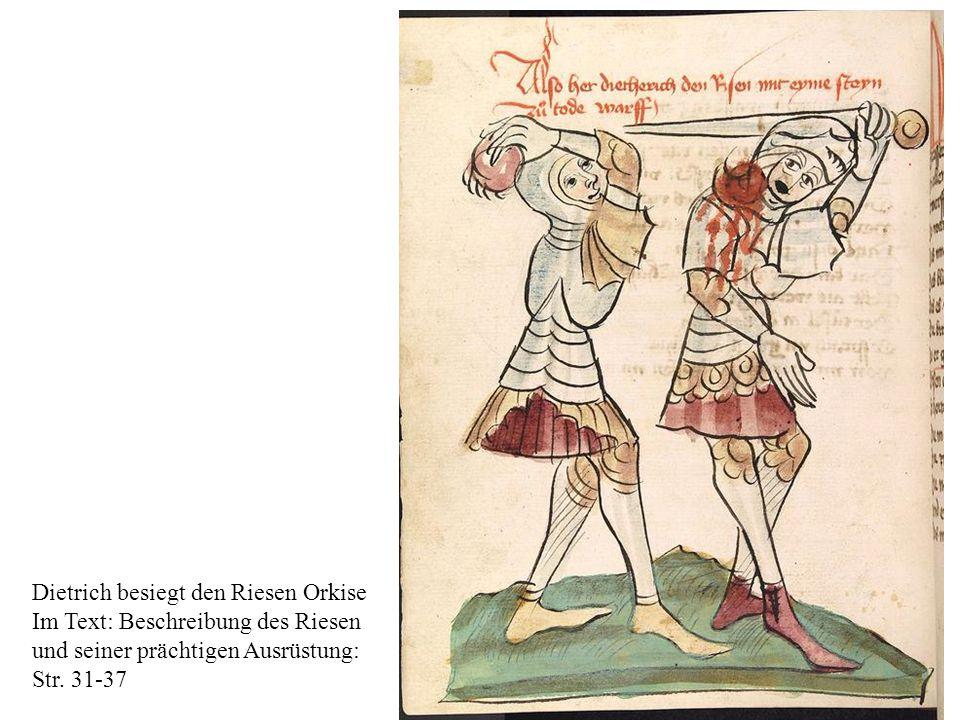 Dietrich besiegt den Riesen Orkise Im Text: Beschreibung des Riesen und seiner prächtigen Ausrüstung: Str. 31-37