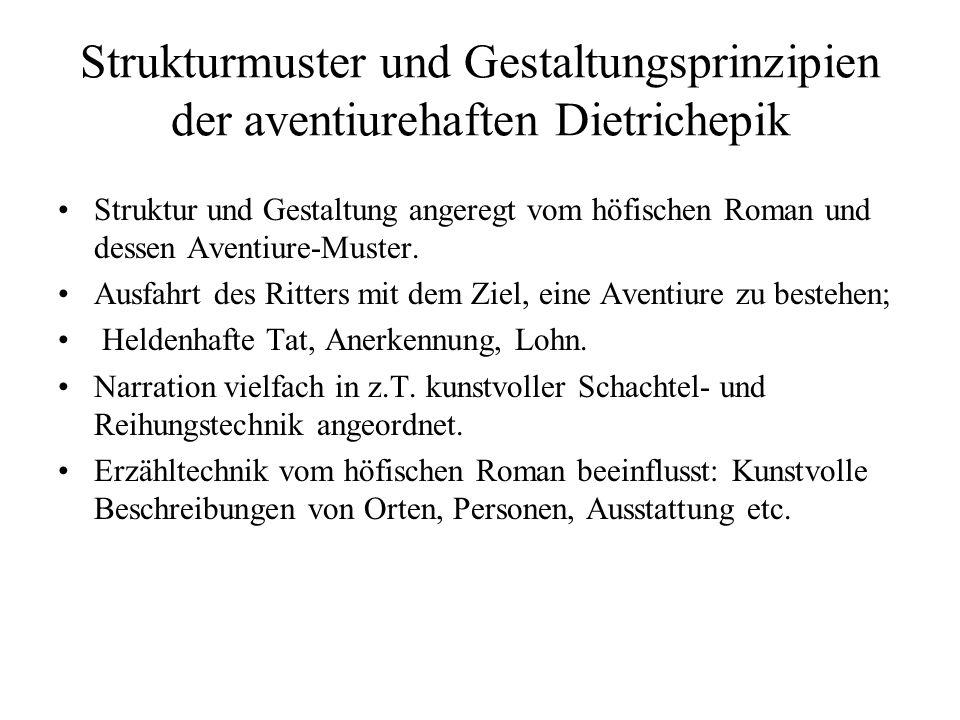 Strukturmuster und Gestaltungsprinzipien der aventiurehaften Dietrichepik Struktur und Gestaltung angeregt vom höfischen Roman und dessen Aventiure-Mu