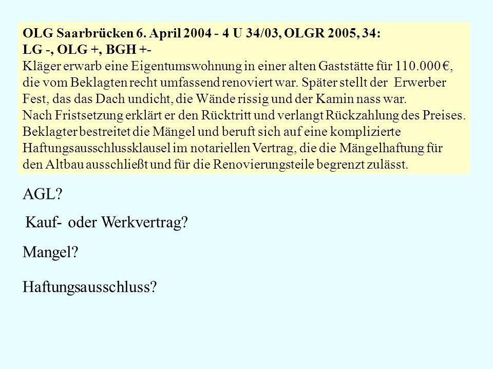 OLG Saarbrücken 6. April 2004 - 4 U 34/03, OLGR 2005, 34: LG -, OLG +, BGH +- Kläger erwarb eine Eigentumswohnung in einer alten Gaststätte für 110.00