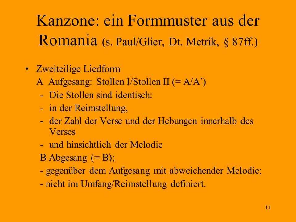 11 Kanzone: ein Formmuster aus der Romania (s.Paul/Glier, Dt.
