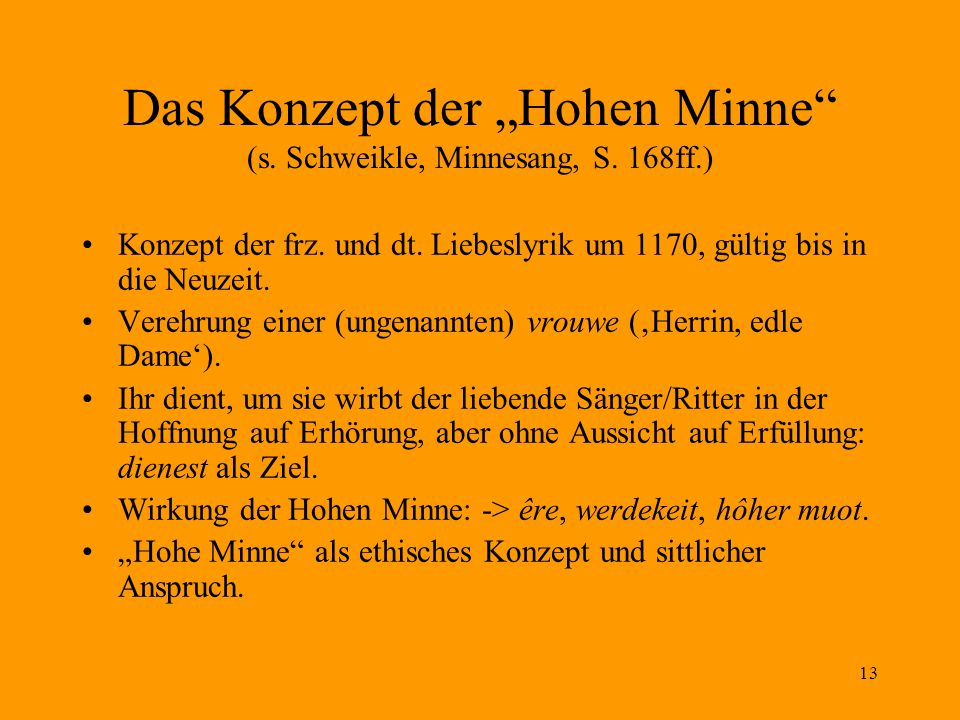 """13 Das Konzept der """"Hohen Minne (s.Schweikle, Minnesang, S."""