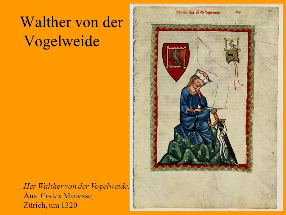 20 Walther von der Vogelweide Her Walther von der Vogelweide. Aus: Codex Manesse, Zürich, um 1320