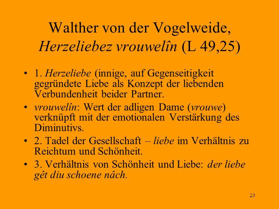 23 Walther von der Vogelweide, Herzeliebez vrouwelîn (L 49,25) 1.