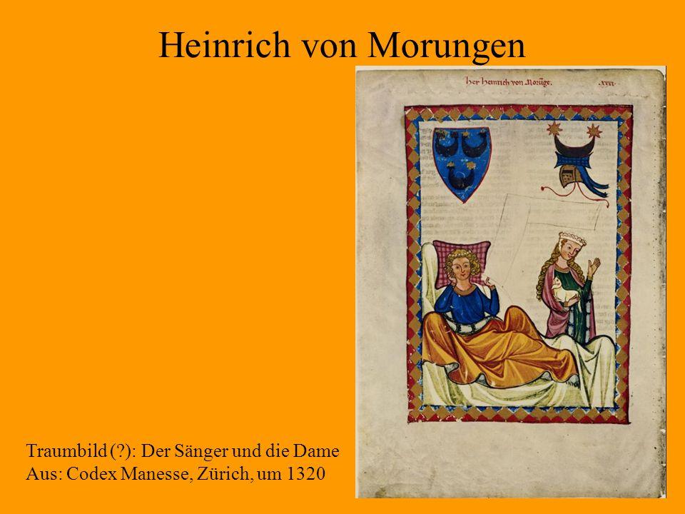 7 Heinrich von Morungen Traumbild (?): Der Sänger und die Dame Aus: Codex Manesse, Zürich, um 1320
