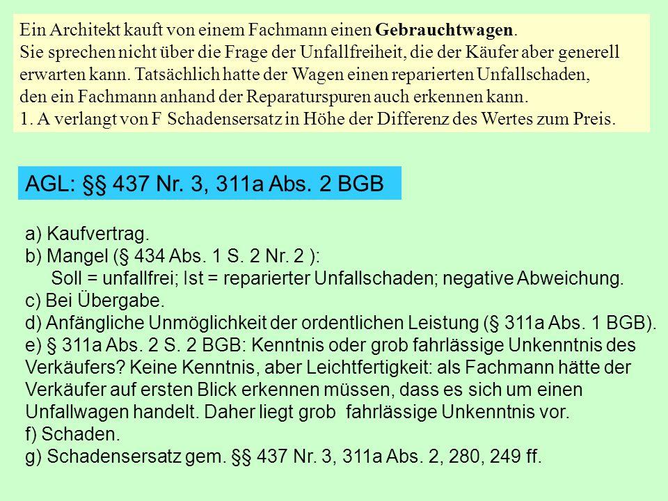 a) Autoreparatur (Lenkung):AGL: §§ 437 Nr.
