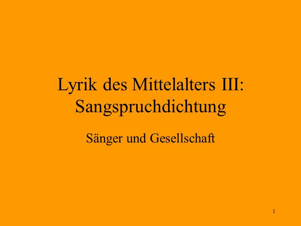 1 Lyrik des Mittelalters III: Sangspruchdichtung Sänger und Gesellschaft