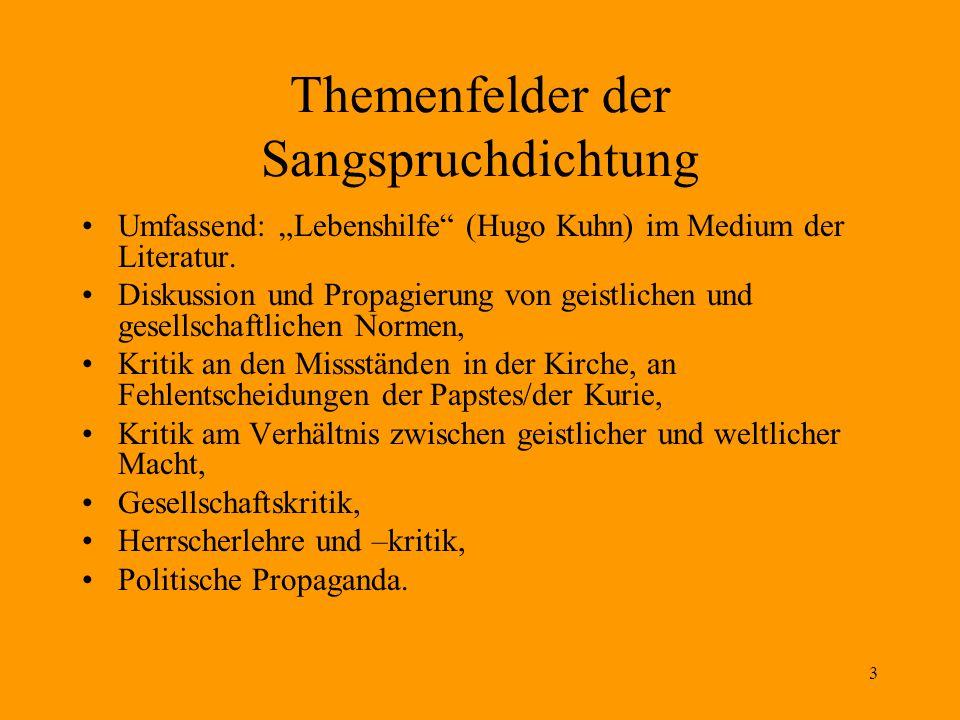 """3 Themenfelder der Sangspruchdichtung Umfassend: """"Lebenshilfe"""" (Hugo Kuhn) im Medium der Literatur. Diskussion und Propagierung von geistlichen und ge"""