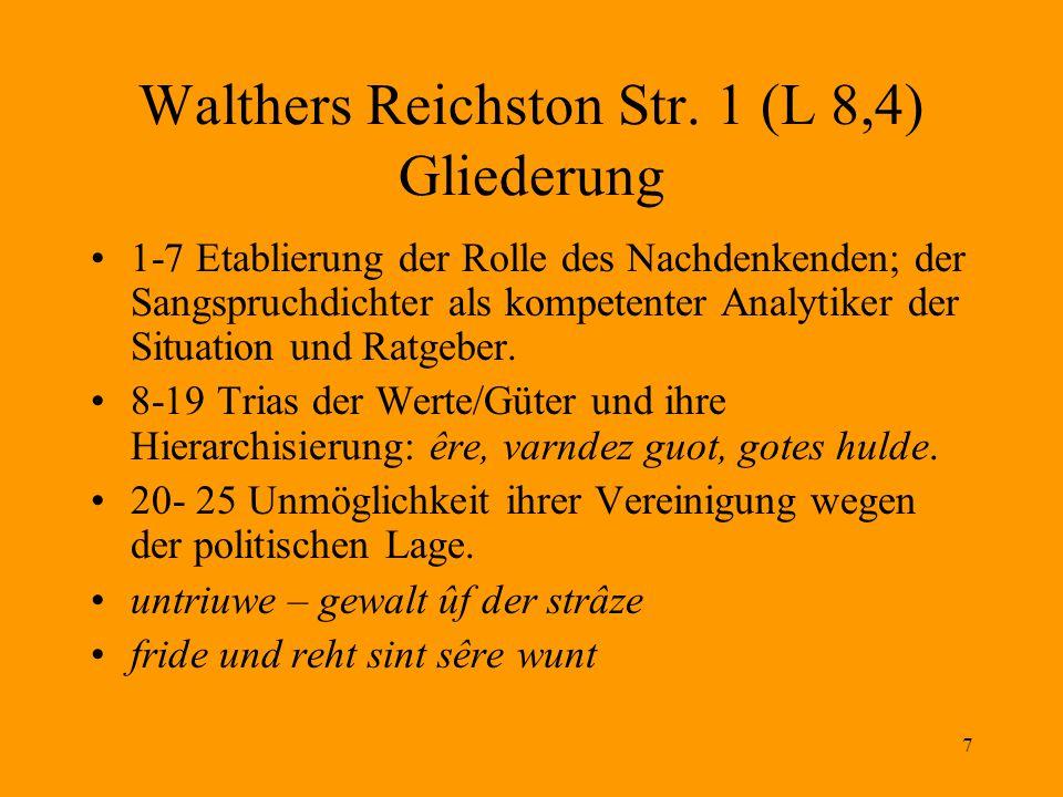 7 Walthers Reichston Str. 1 (L 8,4) Gliederung 1-7 Etablierung der Rolle des Nachdenkenden; der Sangspruchdichter als kompetenter Analytiker der Situa