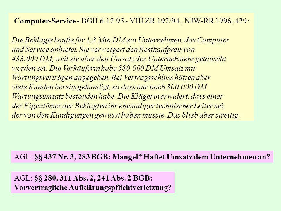 Computer-Service - BGH 6.12.95 - VIII ZR 192/94, NJW-RR 1996, 429: Die Beklagte kaufte für 1,3 Mio DM ein Unternehmen, das Computer und Service anbietet.