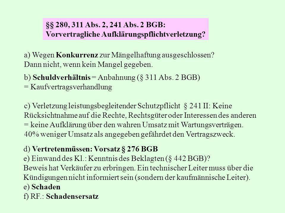 §§ 280, 311 Abs. 2, 241 Abs. 2 BGB: Vorvertragliche Aufklärungspflichtverletzung? b) Schuldverhältnis = Anbahnung (§ 311 Abs. 2 BGB) = Kaufvertragsver