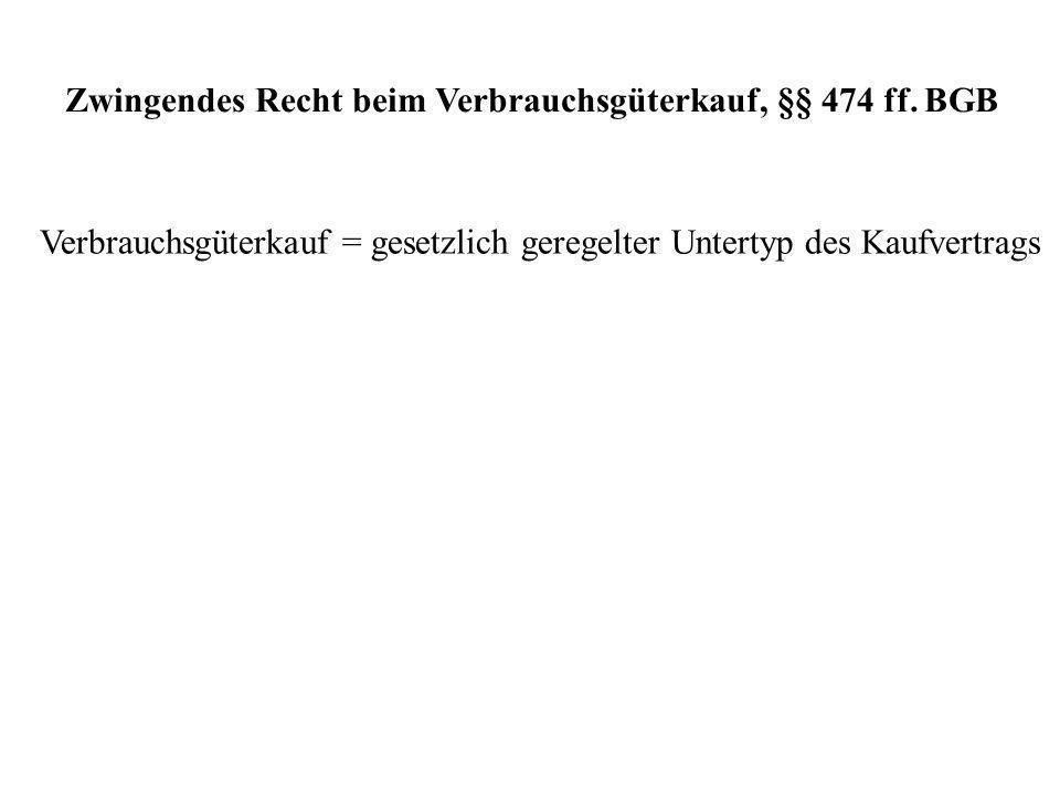 Zwingendes Recht beim Verbrauchsgüterkauf, §§ 474 ff.