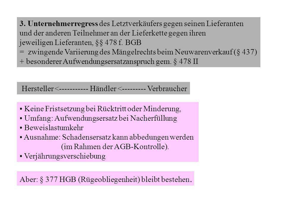 Unternehmerregress beim Verbrauchsgüterkauf Ein Baumarkt verkauft im Mai 2004 dem Kunden K eine Pumpe für 159 €.