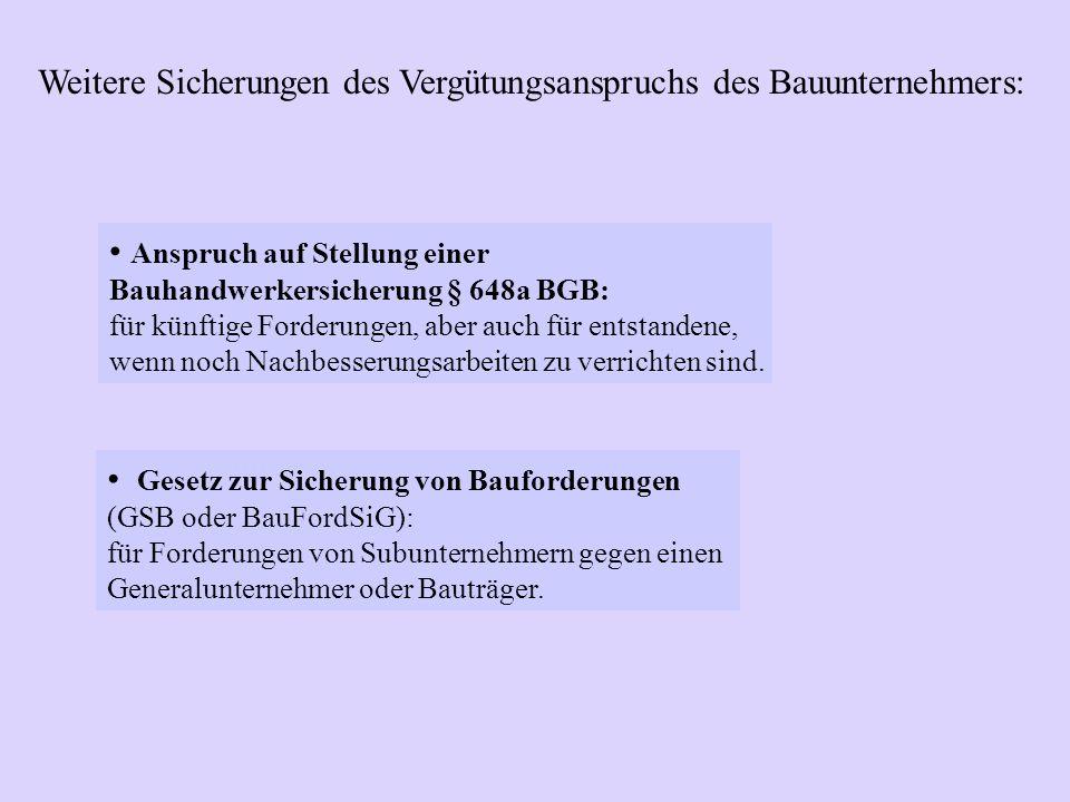 Anspruch auf Stellung einer Bauhandwerkersicherung § 648a BGB: für künftige Forderungen, aber auch für entstandene, wenn noch Nachbesserungsarbeiten z